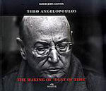"Theo Angelopoulos: The Making of ""Dust of Time"""