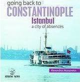 Going Back to Constantinople: Istanbul: A City of Absences