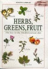 Herbs, Greens, Fruit