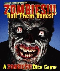Twilight Creations Inc. Zombies!!!: Roll Them Bones