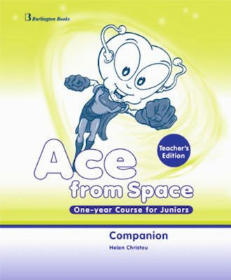 ACE FROM SPACE JUNIOR 1 YEAR Teacher 's book COMPANION