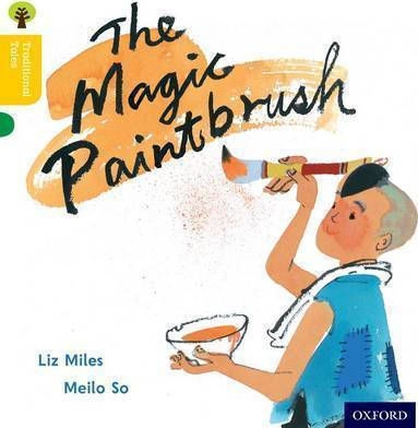 OXFORD READING TREE TRADITIONAL TALES LEVEL 5: THE MAGIC PAINTBRUSH