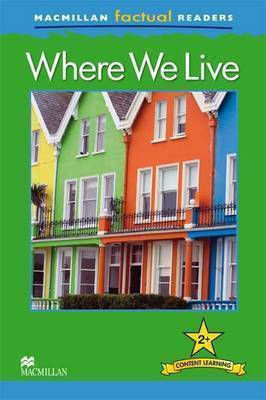 Where we Live (Macmillan Factual Reader 2+)