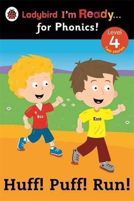 LADYBIRD I'M READY FOR PHONICS 4: HUFF! PUFF! RUN! PB
